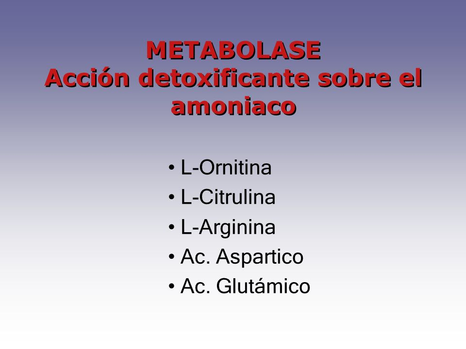 METABOLASE Acción detoxificante sobre el amoniaco