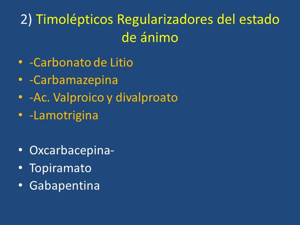 2) Timolépticos Regularizadores del estado de ánimo