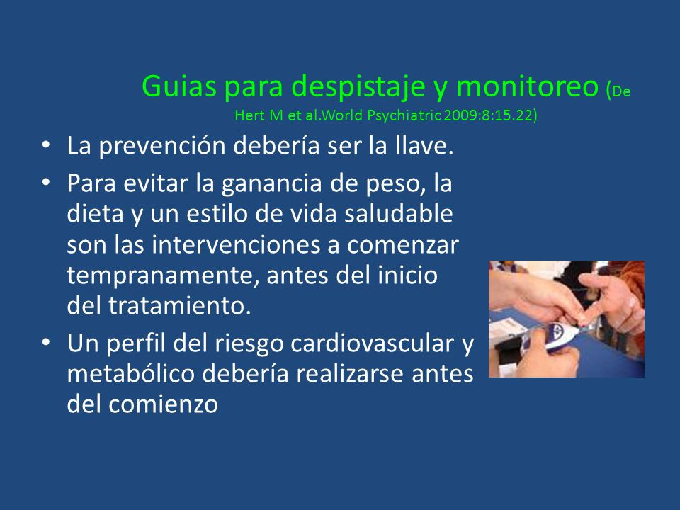 Guias para despistaje y monitoreo (De Hert M et al