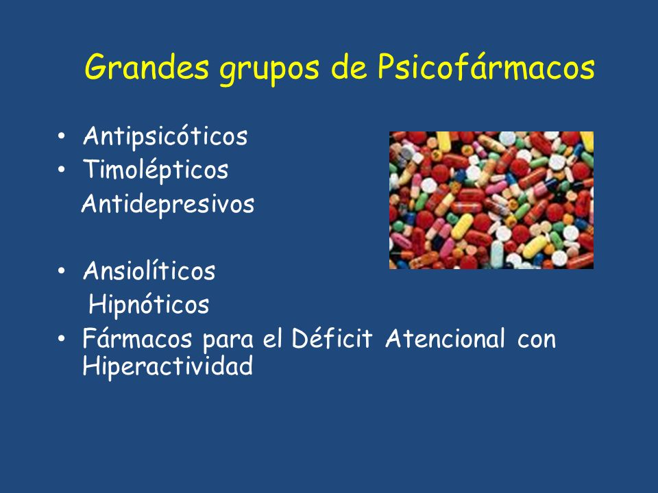 Grandes grupos de Psicofármacos