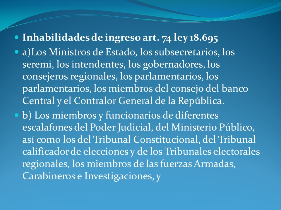 Inhabilidades de ingreso art. 74 ley 18.695