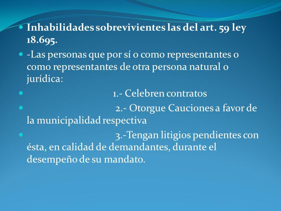 Inhabilidades sobrevivientes las del art. 59 ley 18.695.