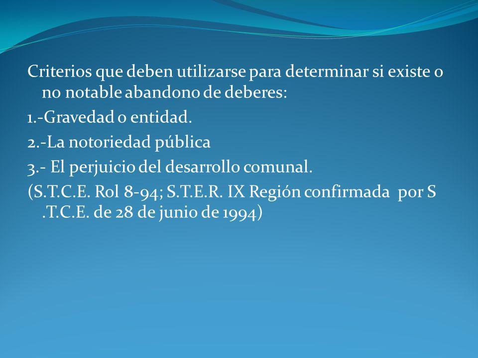 Criterios que deben utilizarse para determinar si existe o no notable abandono de deberes: 1.-Gravedad o entidad.