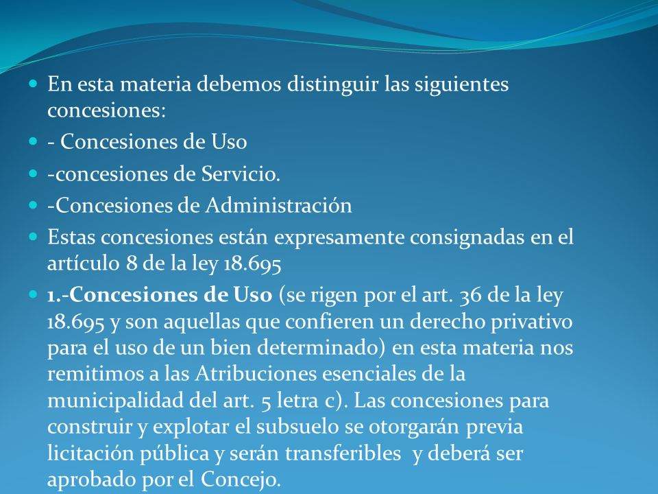 En esta materia debemos distinguir las siguientes concesiones: