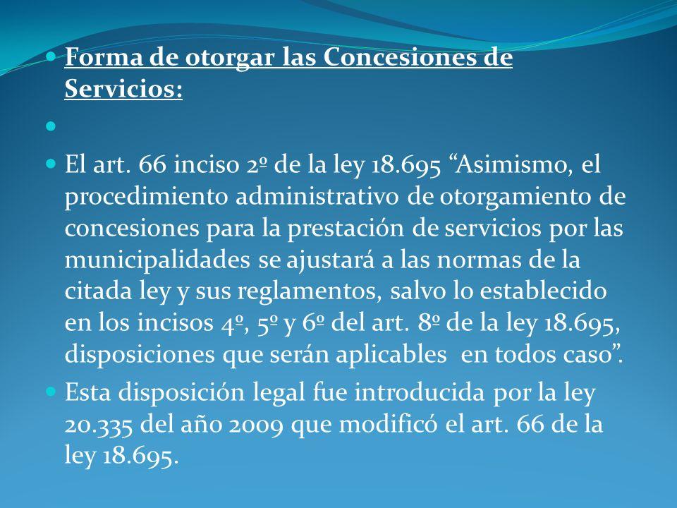 Forma de otorgar las Concesiones de Servicios: