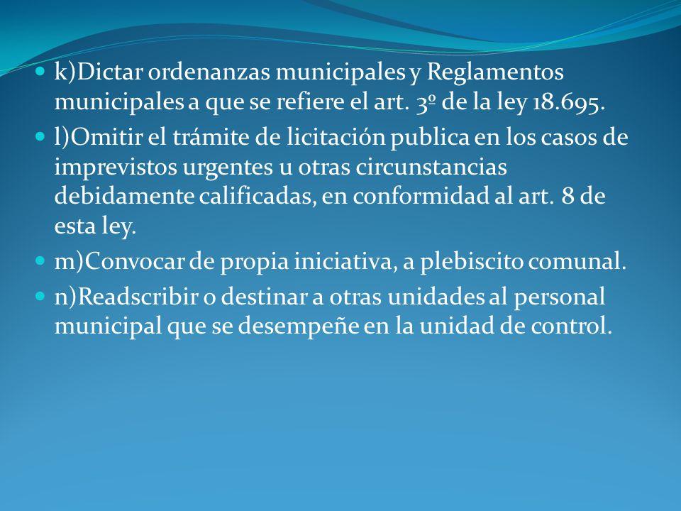 k)Dictar ordenanzas municipales y Reglamentos municipales a que se refiere el art. 3º de la ley 18.695.