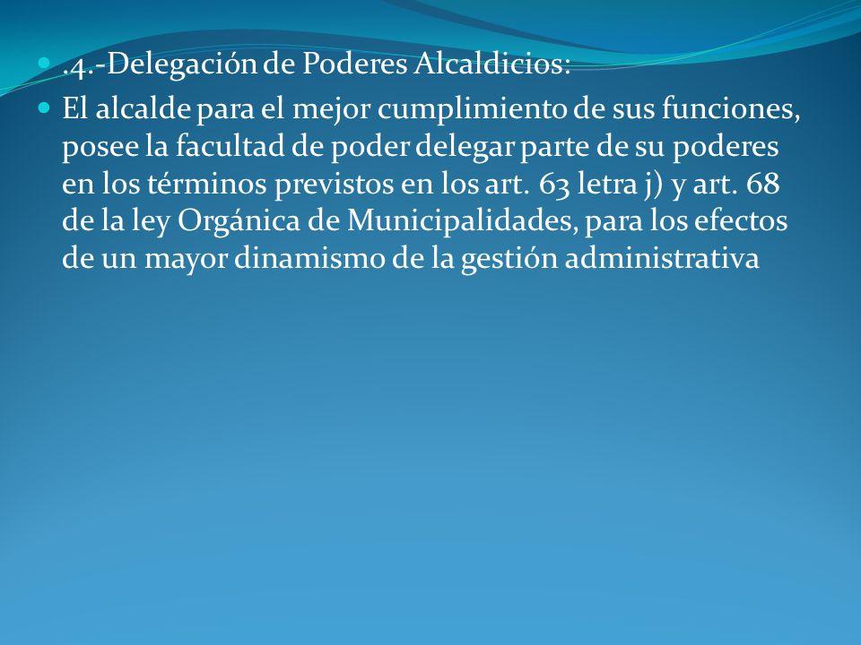.4.-Delegación de Poderes Alcaldicios: