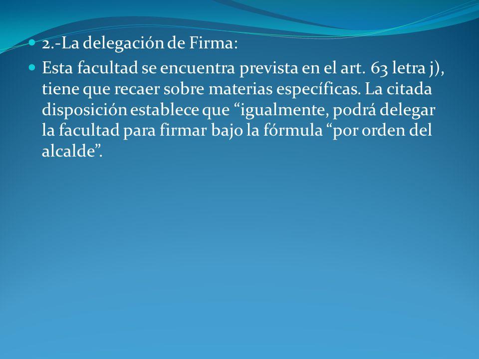 2.-La delegación de Firma: