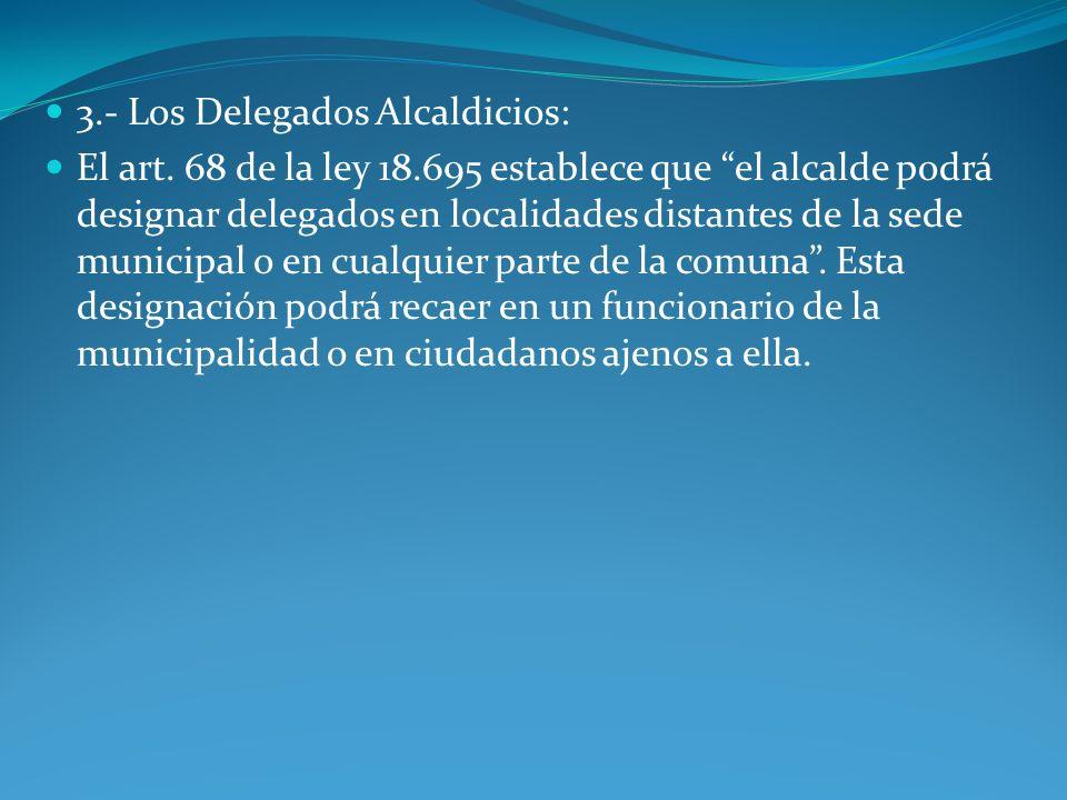 3.- Los Delegados Alcaldicios: