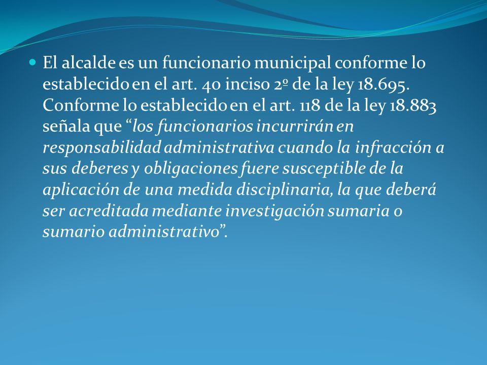 El alcalde es un funcionario municipal conforme lo establecido en el art.
