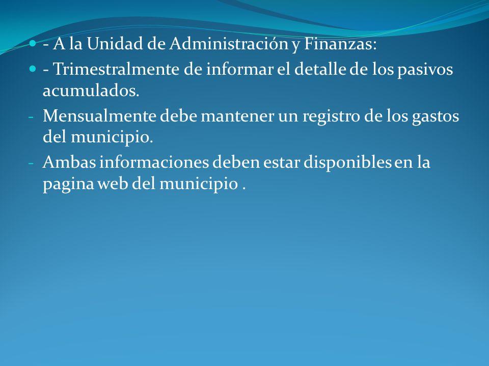 - A la Unidad de Administración y Finanzas: