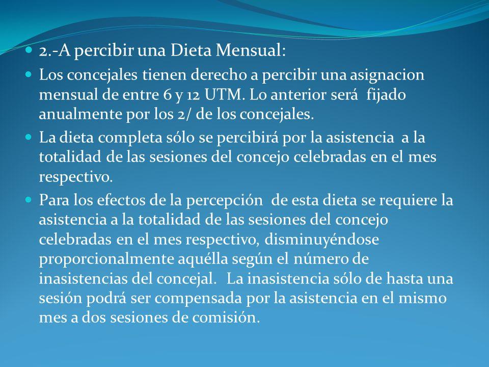 2.-A percibir una Dieta Mensual: