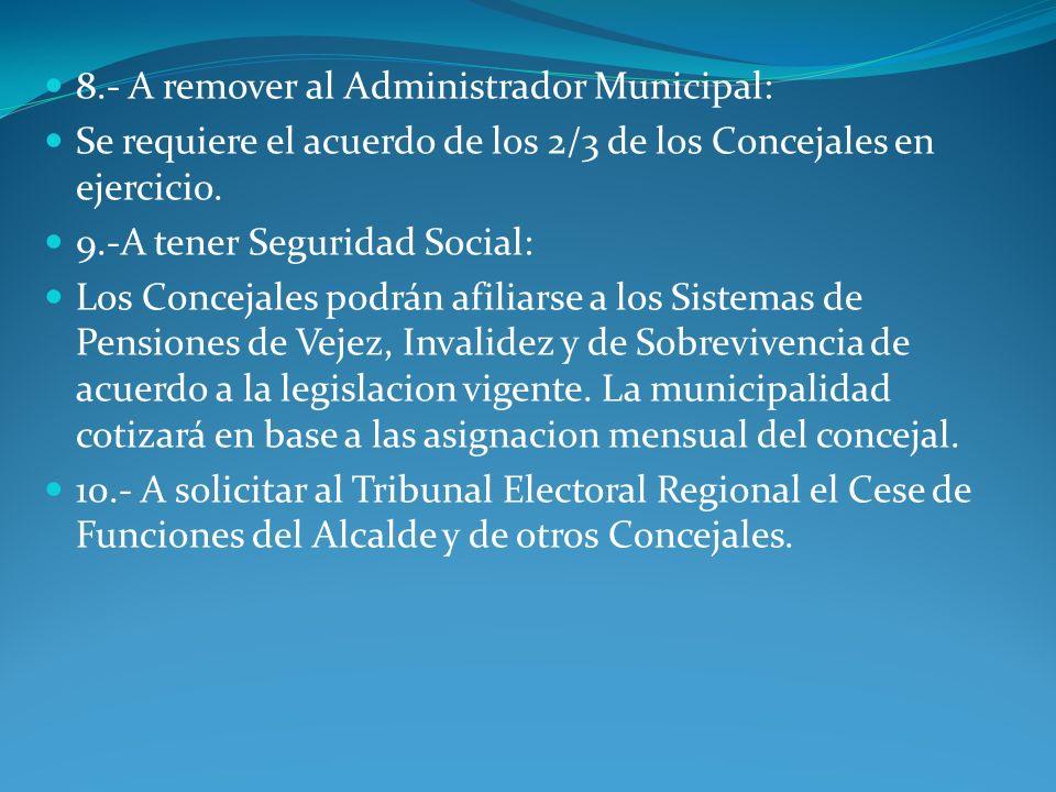 8.- A remover al Administrador Municipal: