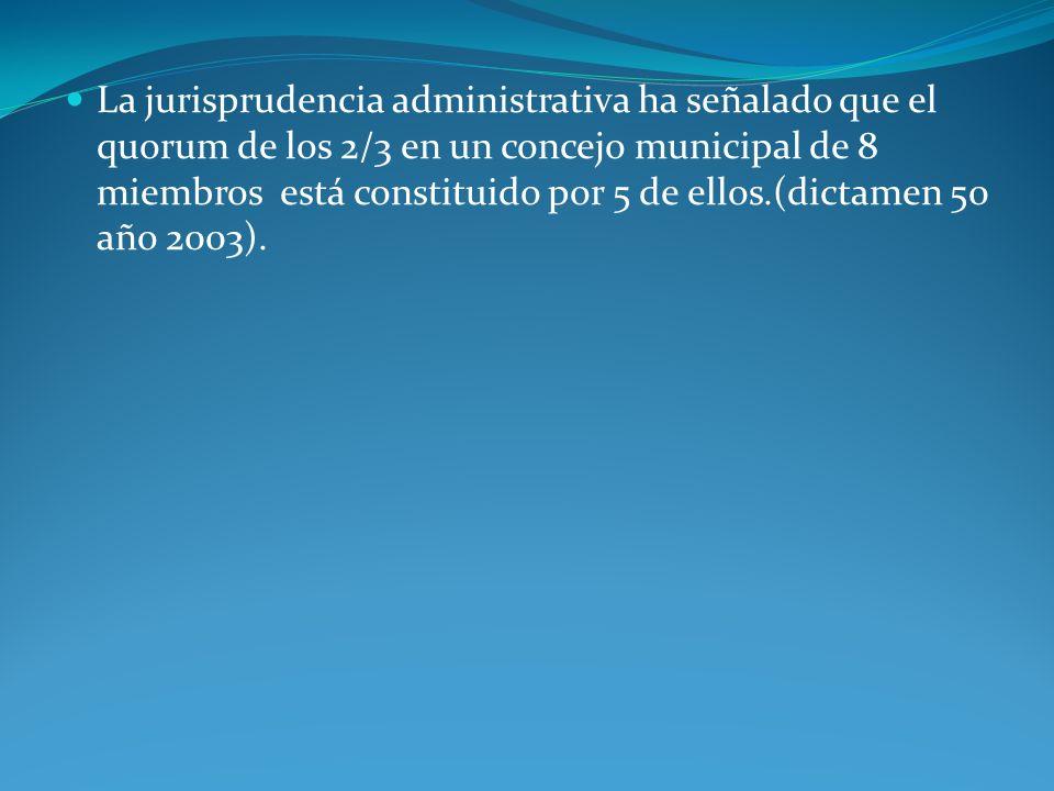 La jurisprudencia administrativa ha señalado que el quorum de los 2/3 en un concejo municipal de 8 miembros está constituido por 5 de ellos.(dictamen 50 año 2003).
