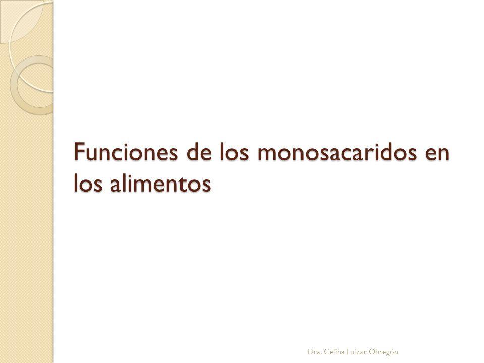 Funciones de los monosacaridos en los alimentos