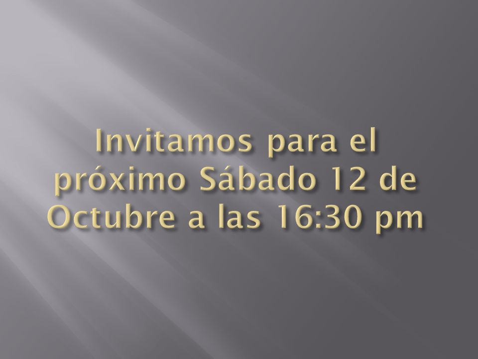 Invitamos para el próximo Sábado 12 de Octubre a las 16:30 pm