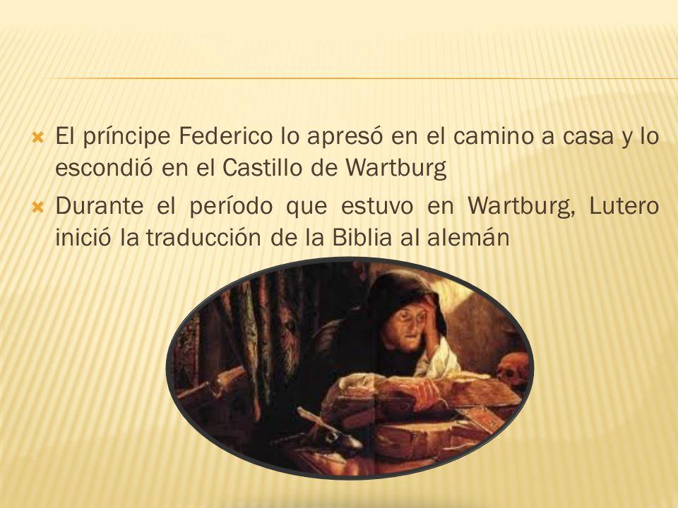 El príncipe Federico lo apresó en el camino a casa y lo escondió en el Castillo de Wartburg