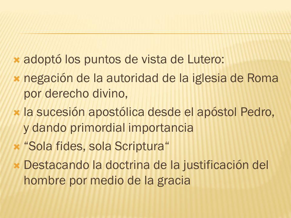 adoptó los puntos de vista de Lutero: