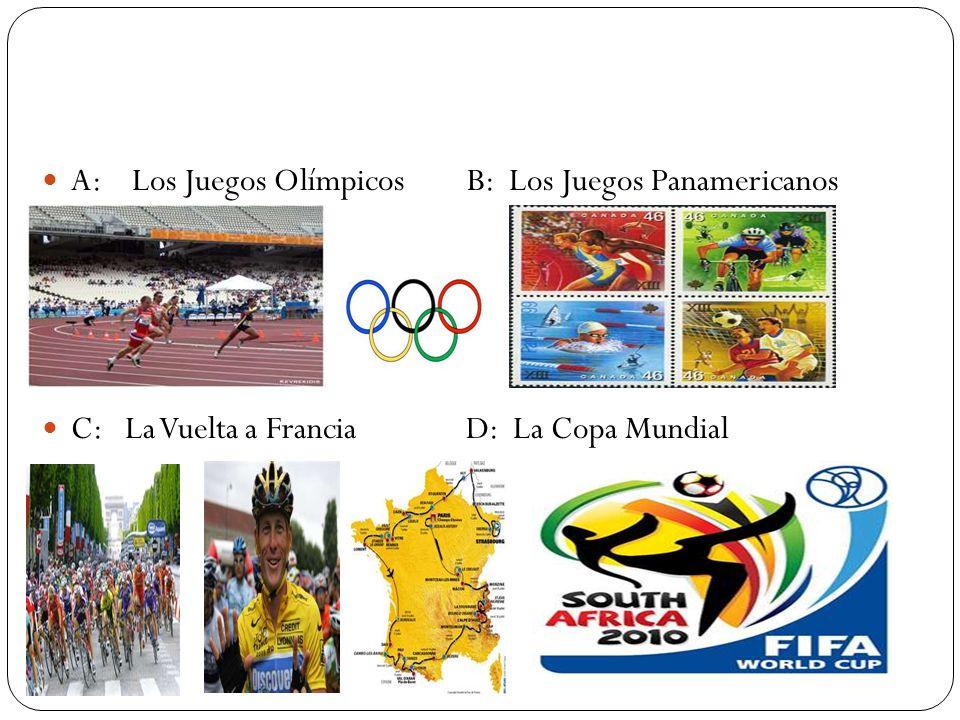 A: Los Juegos Olímpicos B: Los Juegos Panamericanos