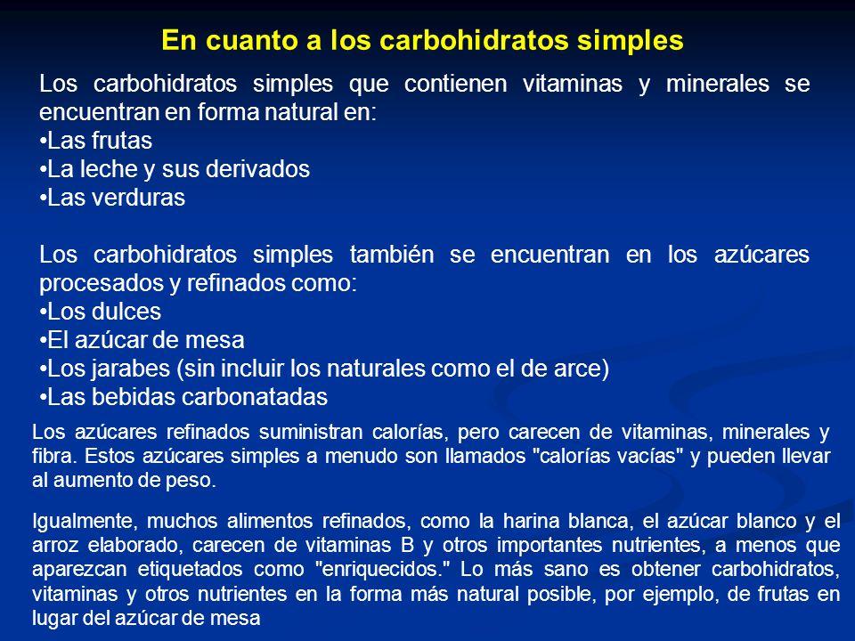 En cuanto a los carbohidratos simples