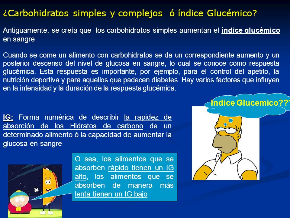 ¿Carbohidratos simples y complejos ó índice Glucémico