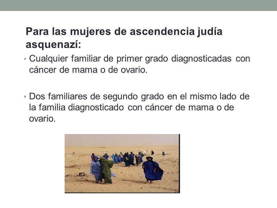 Para las mujeres de ascendencia judía asquenazí: