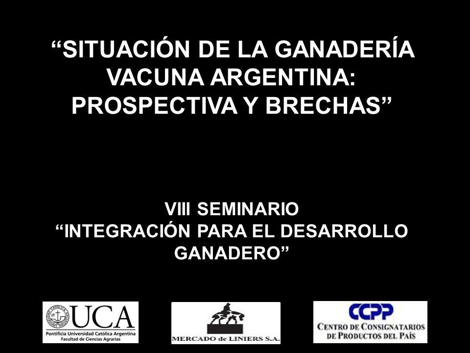 SITUACIÓN DE LA GANADERÍA VACUNA ARGENTINA: PROSPECTIVA Y BRECHAS