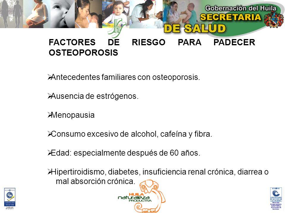 FACTORES DE RIESGO PARA PADECER OSTEOPOROSIS