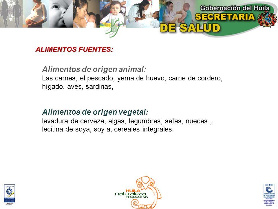 ALIMENTOS FUENTES: Alimentos de origen animal: Las carnes, el pescado, yema de huevo, carne de cordero, hígado, aves, sardinas,