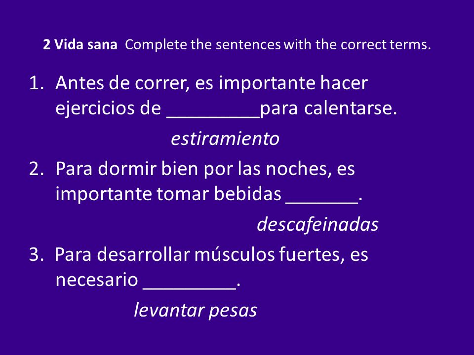 2 Vida sana Complete the sentences with the correct terms.