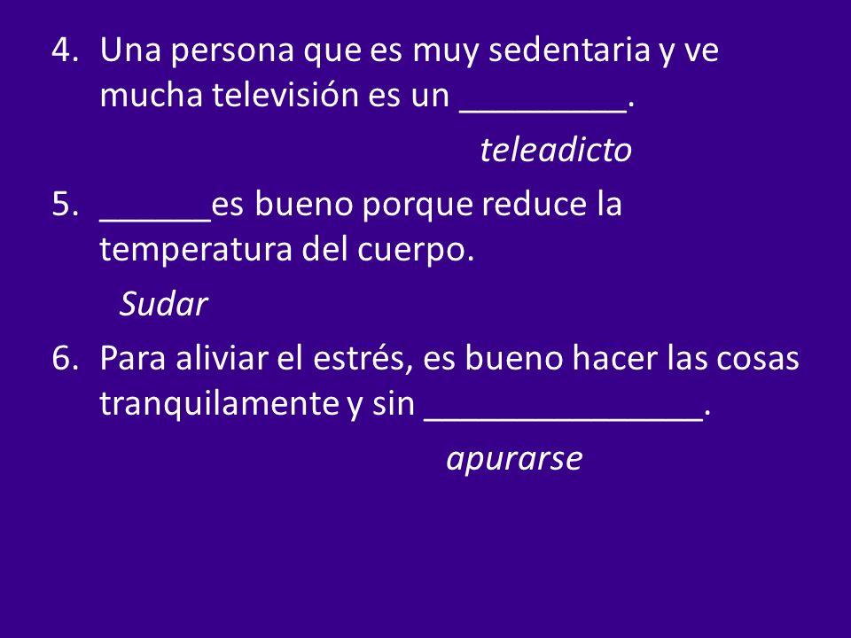 Una persona que es muy sedentaria y ve mucha televisión es un _________.