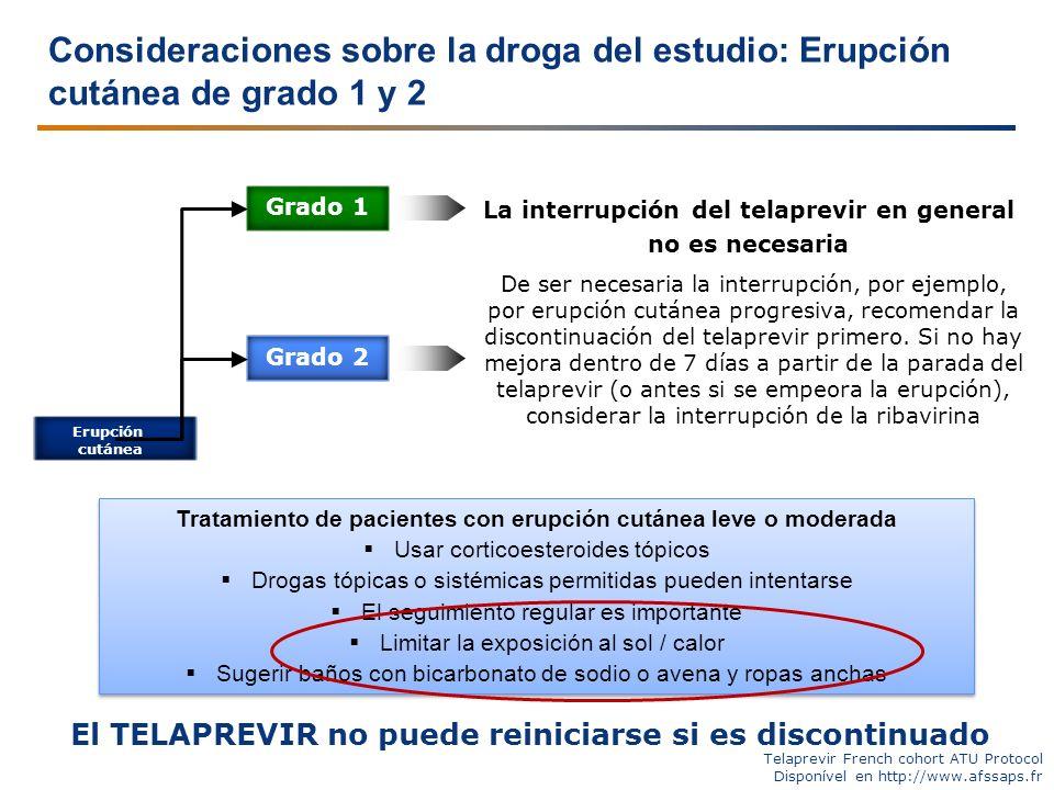 Consideraciones sobre la droga del estudio: Erupción cutánea de grado 1 y 2