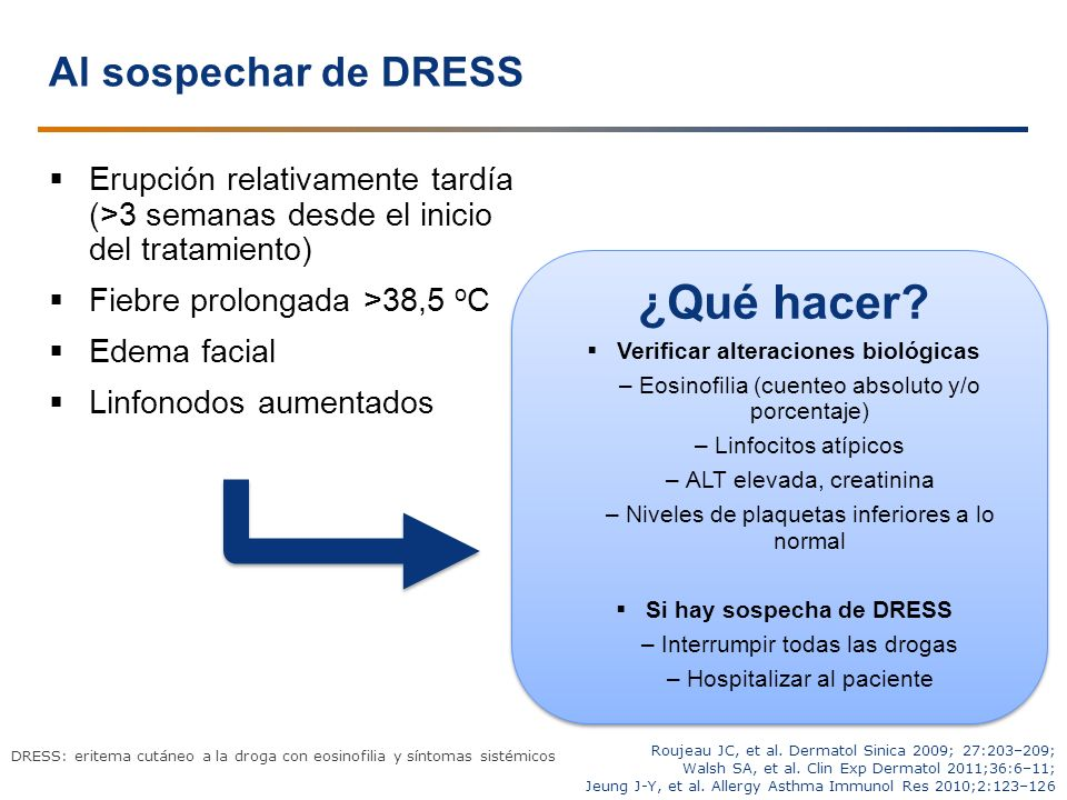 Verificar alteraciones biológicas Si hay sospecha de DRESS