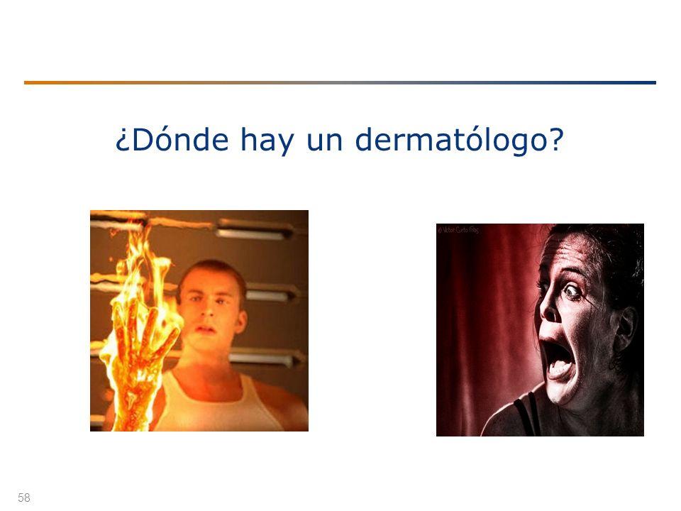 ¿Dónde hay un dermatólogo