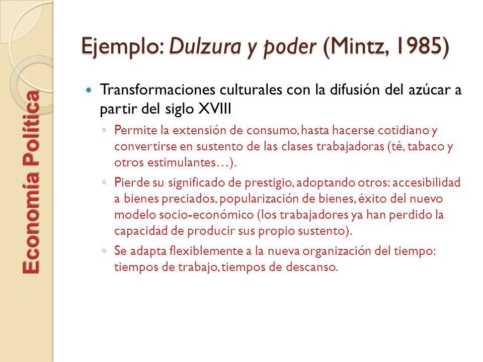 Ejemplo: Dulzura y poder (Mintz, 1985)