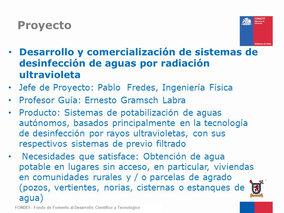 Proyecto Desarrollo y comercialización de sistemas de desinfección de aguas por radiación ultravioleta.