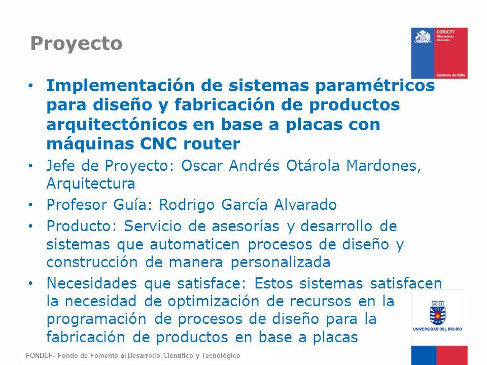 Proyecto Implementación de sistemas paramétricos para diseño y fabricación de productos arquitectónicos en base a placas con máquinas CNC router.
