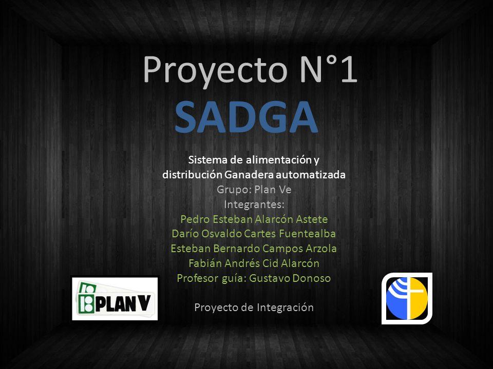 Proyecto N°1 SADGA. Sistema de alimentación y distribución Ganadera automatizada. Grupo: Plan Ve.