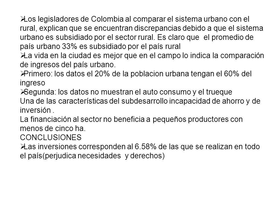 Los legisladores de Colombia al comparar el sistema urbano con el rural, explican que se encuentran discrepancias debido a que el sistema urbano es subsidiado por el sector rural. Es claro que el promedio de país urbano 33% es subsidiado por el país rural