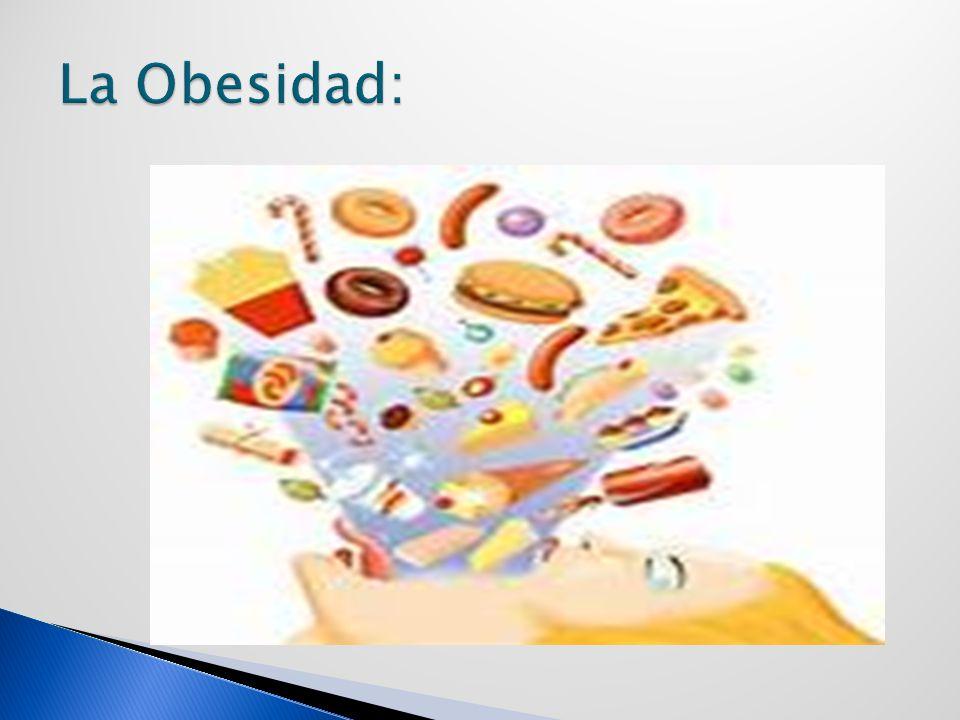 La Obesidad:
