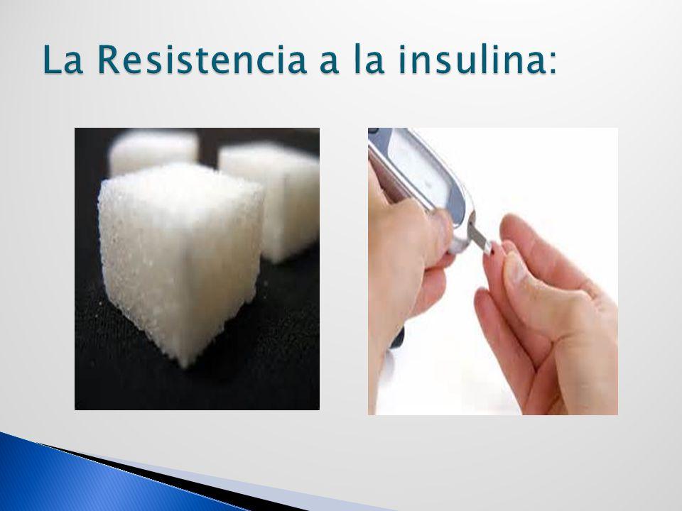 La Resistencia a la insulina:
