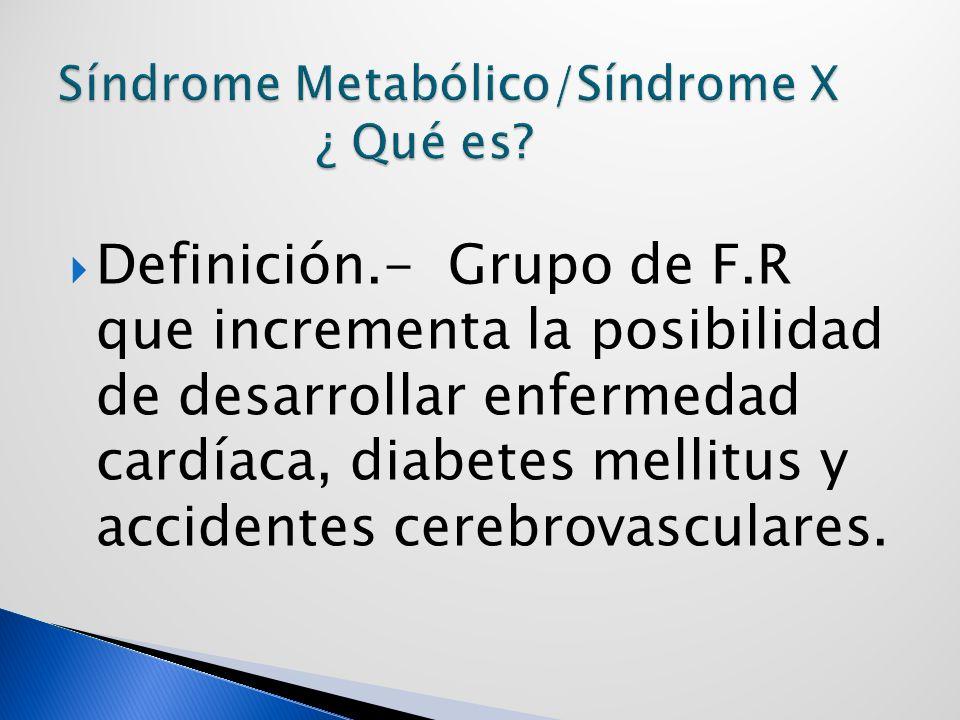 Síndrome Metabólico/Síndrome X ¿ Qué es