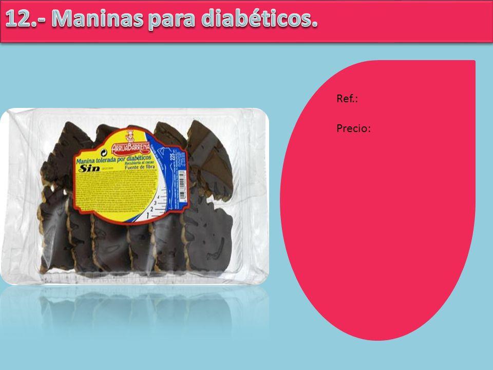 12.- Maninas para diabéticos.