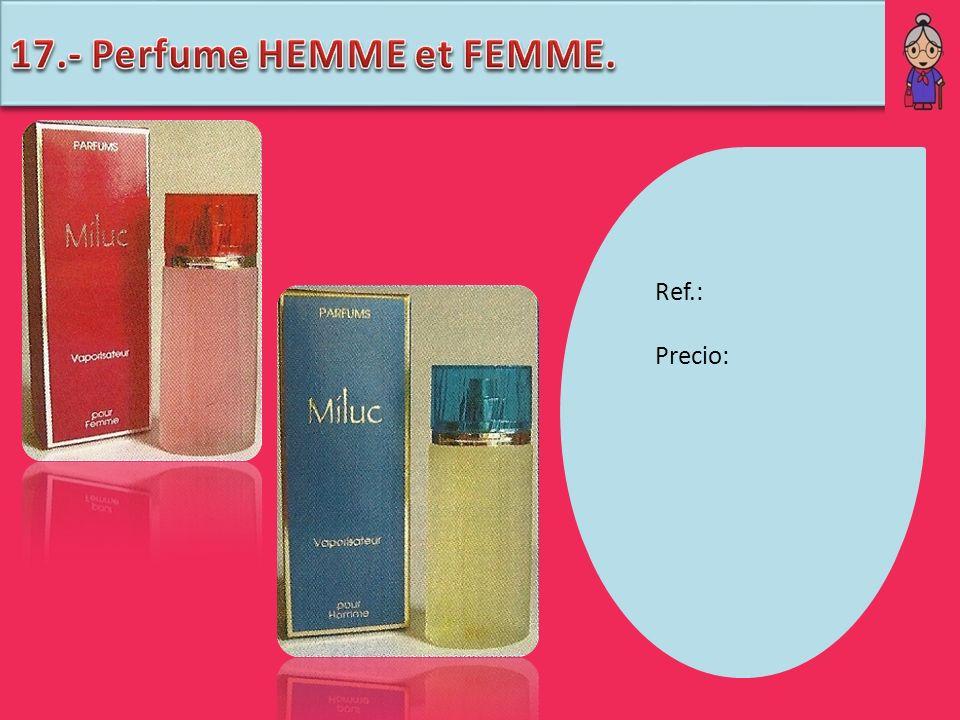 17.- Perfume HEMME et FEMME.