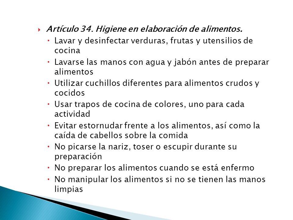 Artículo 34. Higiene en elaboración de alimentos.
