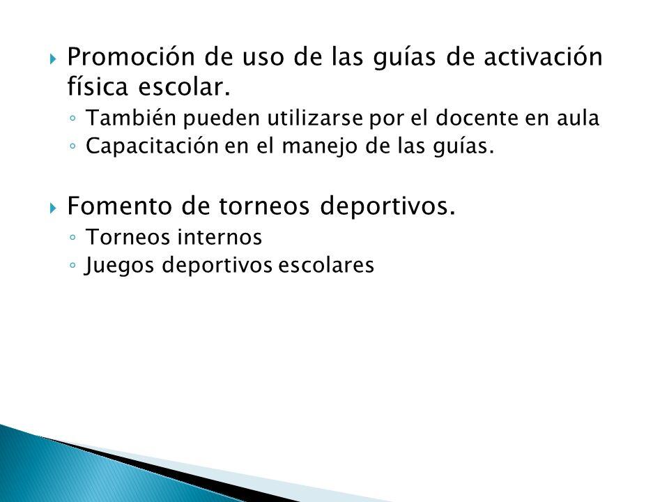 Promoción de uso de las guías de activación física escolar.