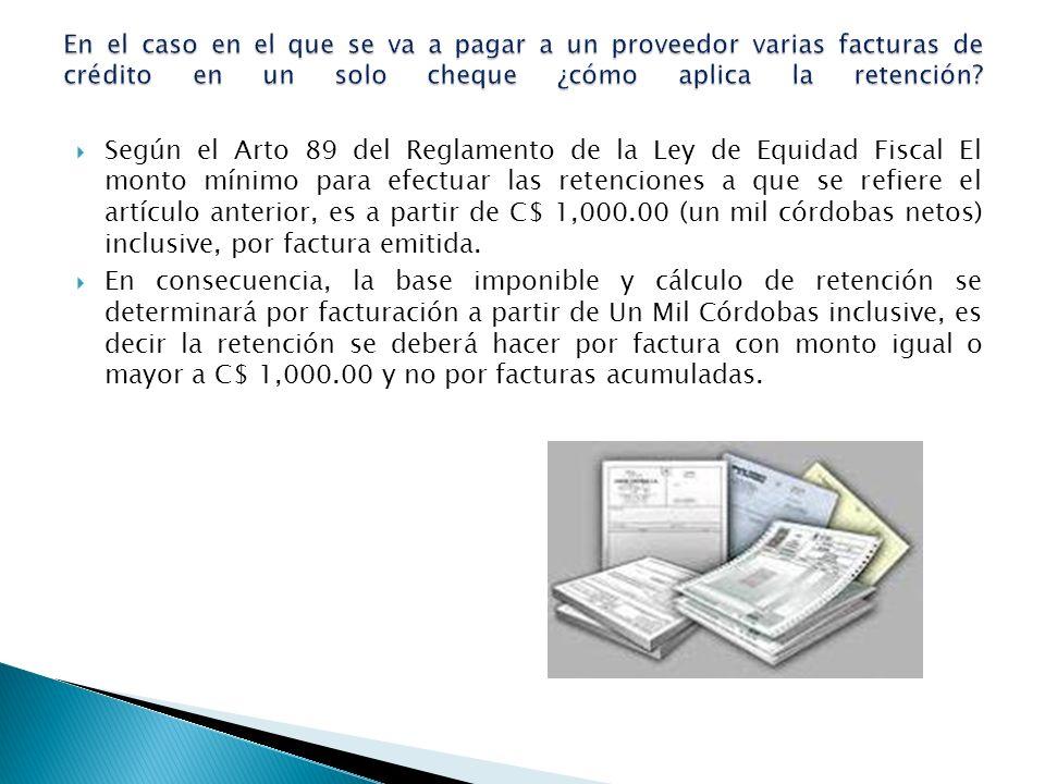 En el caso en el que se va a pagar a un proveedor varias facturas de crédito en un solo cheque ¿cómo aplica la retención