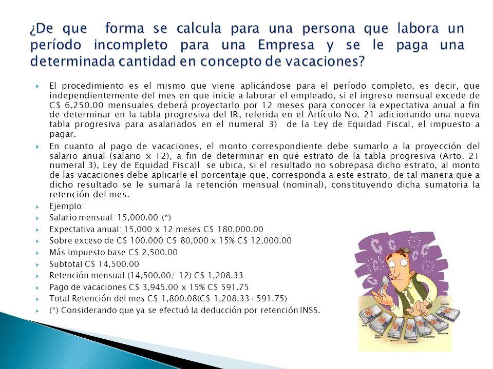 ¿De que forma se calcula para una persona que labora un período incompleto para una Empresa y se le paga una determinada cantidad en concepto de vacaciones