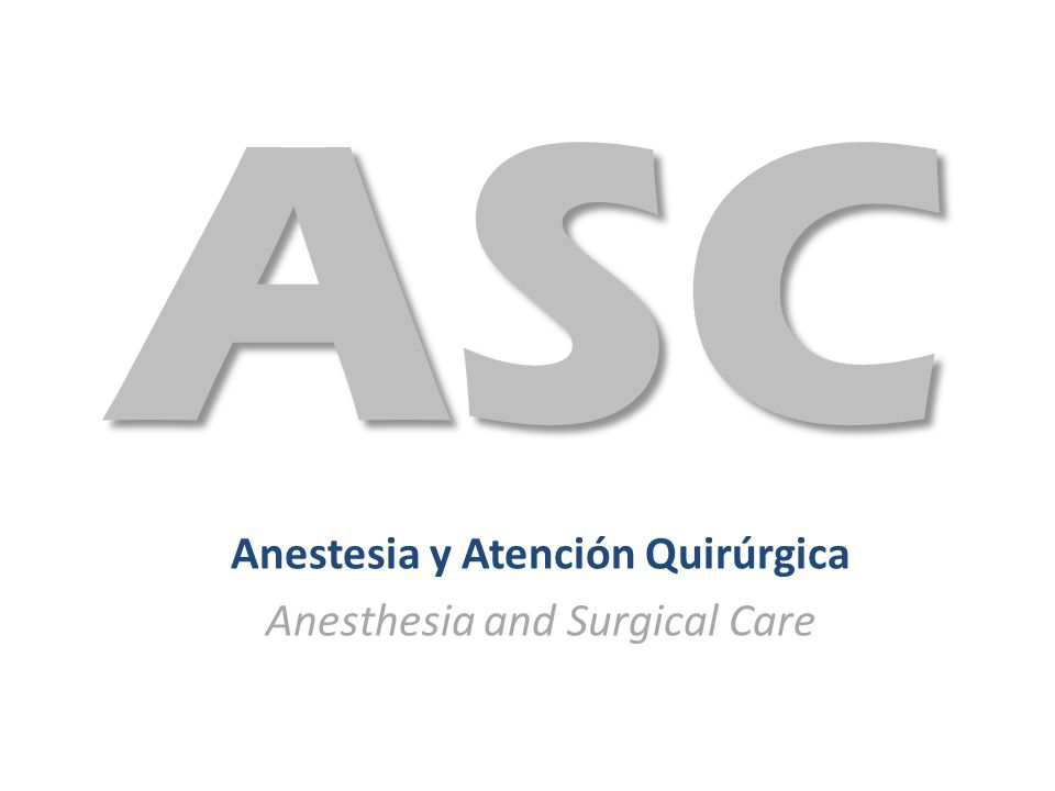 Anestesia y Atención Quirúrgica Anesthesia and Surgical Care