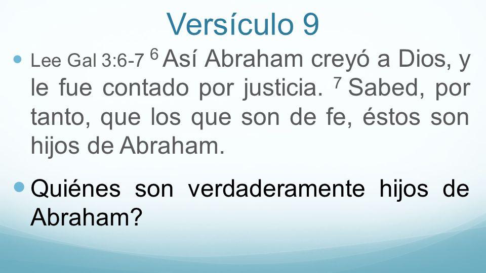 Versículo 9 Quiénes son verdaderamente hijos de Abraham